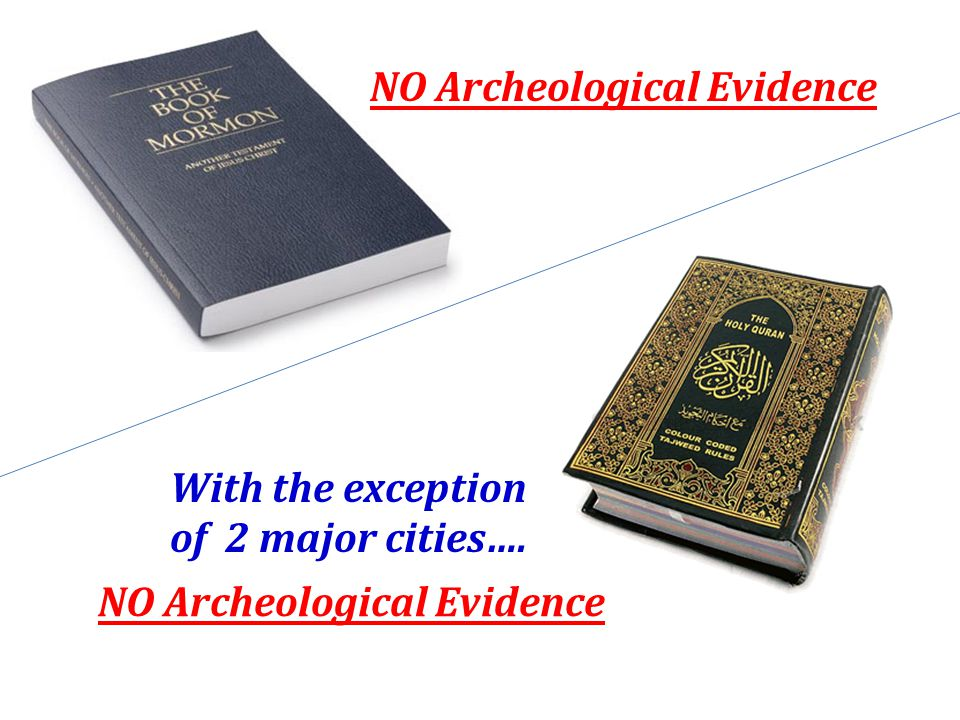 NO Archeological Evidence With the exception of 2 major cities….