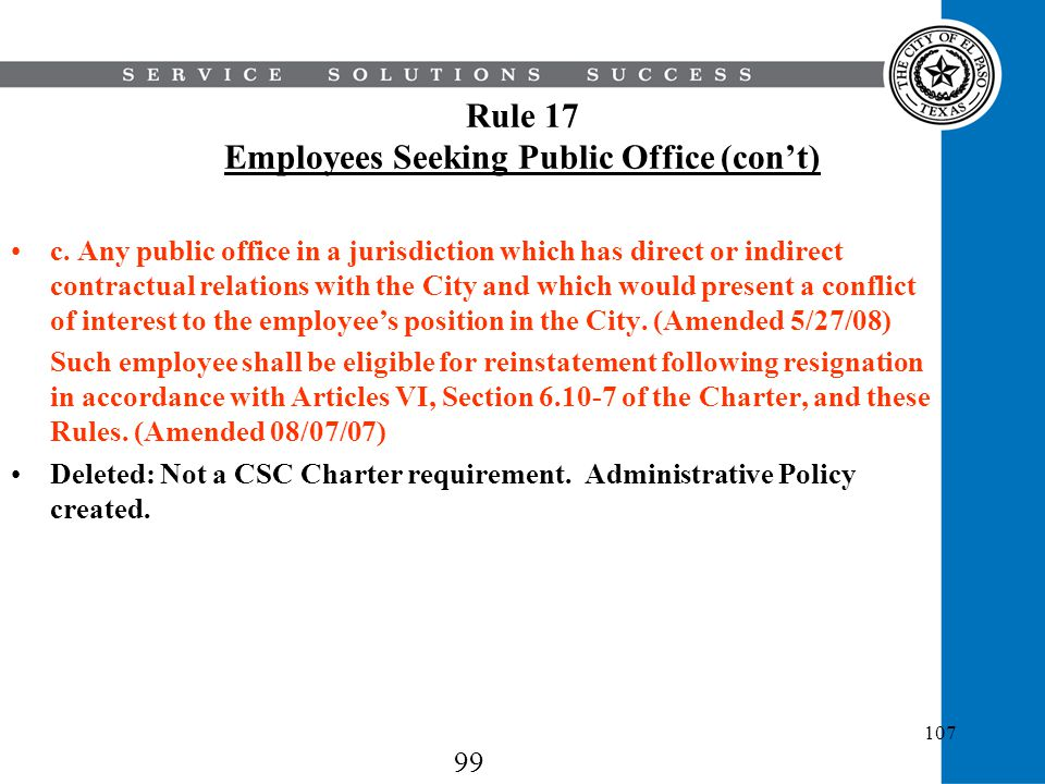 107 Rule 17 Employees Seeking Public Office (cont) c. Any public office in a jurisdiction which has direct or indirect contractual relations with the