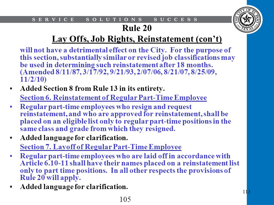 113 Rule 20 Lay Offs, Job Rights, Reinstatement (cont) will not have a detrimental effect on the City. For the purpose of this section, substantially