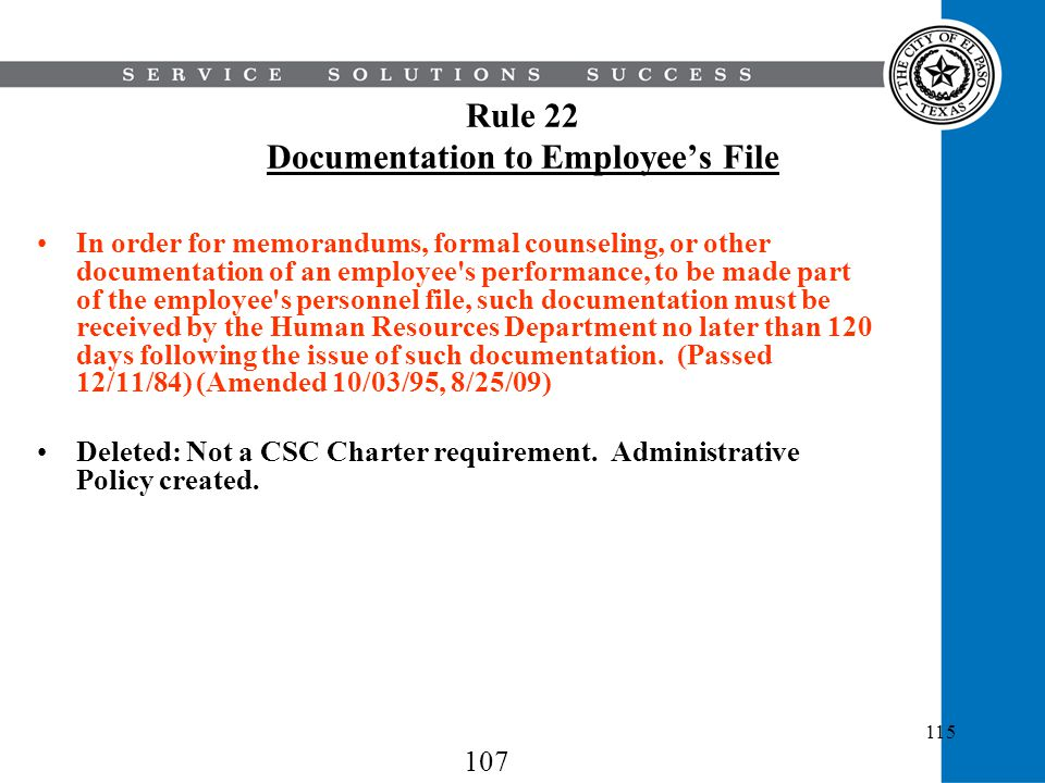 115 Rule 22 Documentation to Employees File In order for memorandums, formal counseling, or other documentation of an employee's performance, to be ma