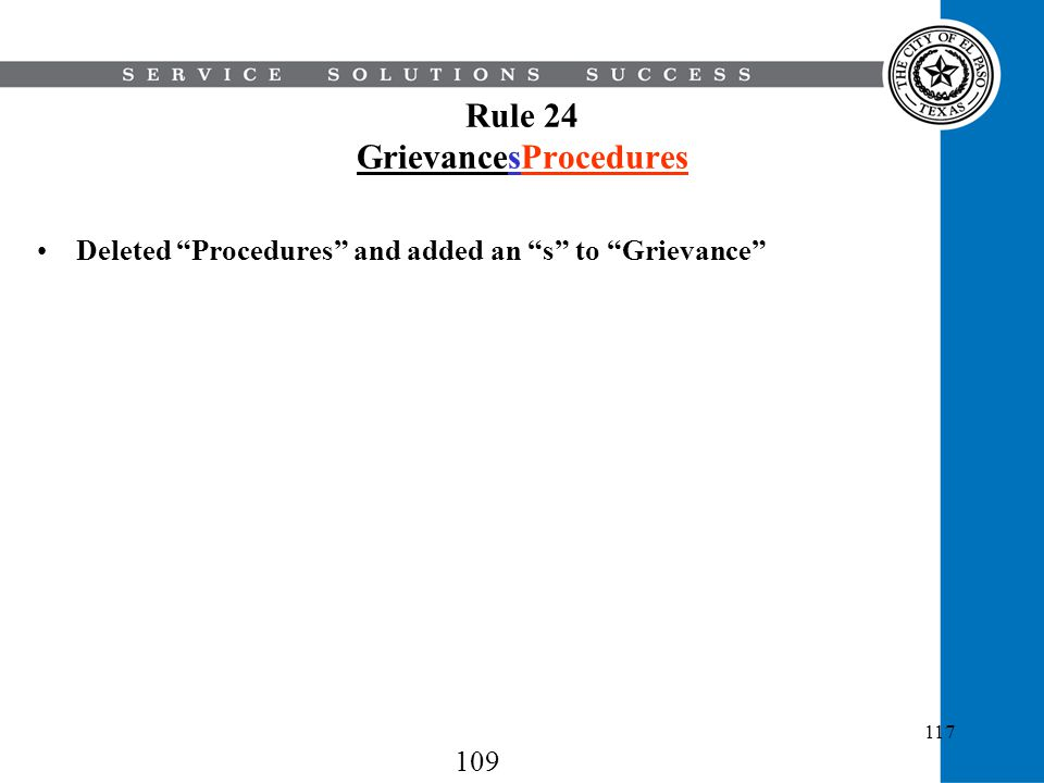 117 Rule 24 GrievancesProcedures Deleted Procedures and added an s to Grievance 109