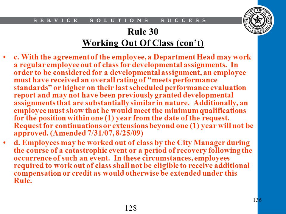 136 Rule 30 Working Out Of Class (cont) c. With the agreement of the employee, a Department Head may work a regular employee out of class for developm