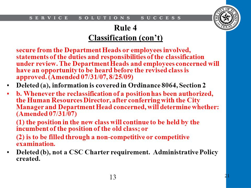 21 Rule 4 Classification (cont) secure from the Department Heads or employees involved, statements of the duties and responsibilities of the classific