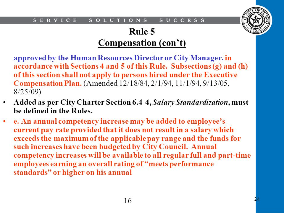 24 Rule 5 Compensation (cont) approved by the Human Resources Director or City Manager. in accordance with Sections 4 and 5 of this Rule. Subsections