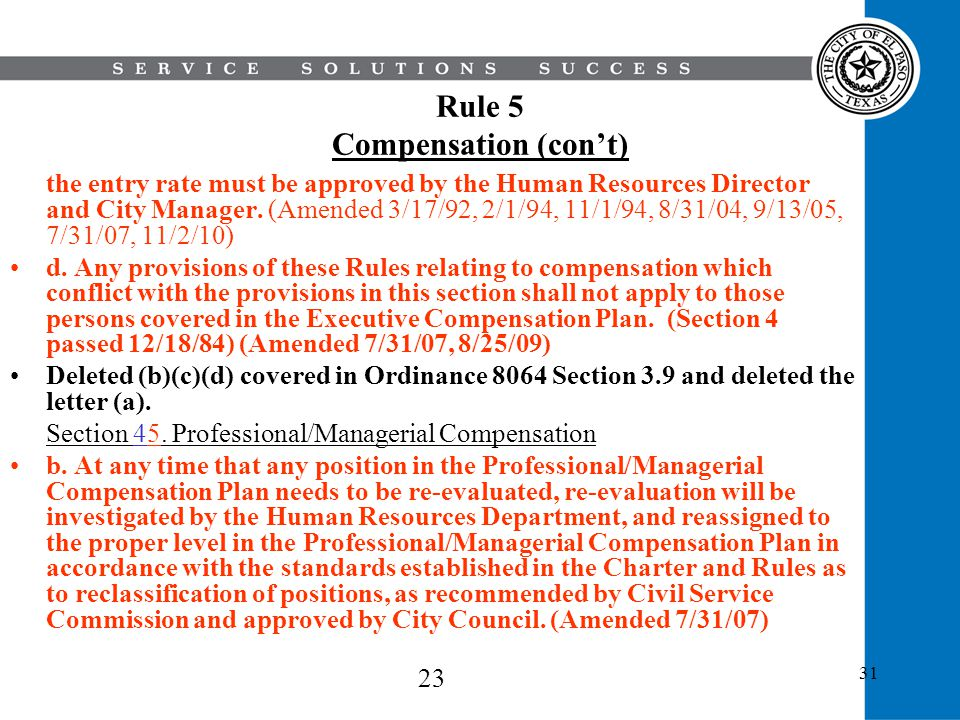 31 Rule 5 Compensation (cont) the entry rate must be approved by the Human Resources Director and City Manager. (Amended 3/17/92, 2/1/94, 11/1/94, 8/3