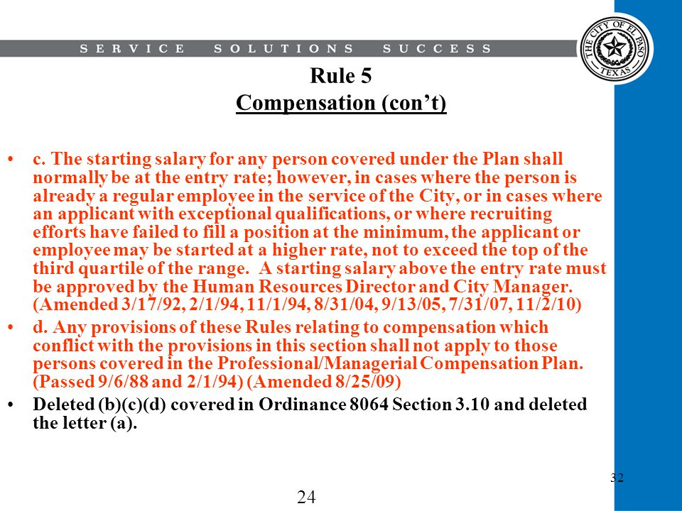 32 Rule 5 Compensation (cont) c. The starting salary for any person covered under the Plan shall normally be at the entry rate; however, in cases wher