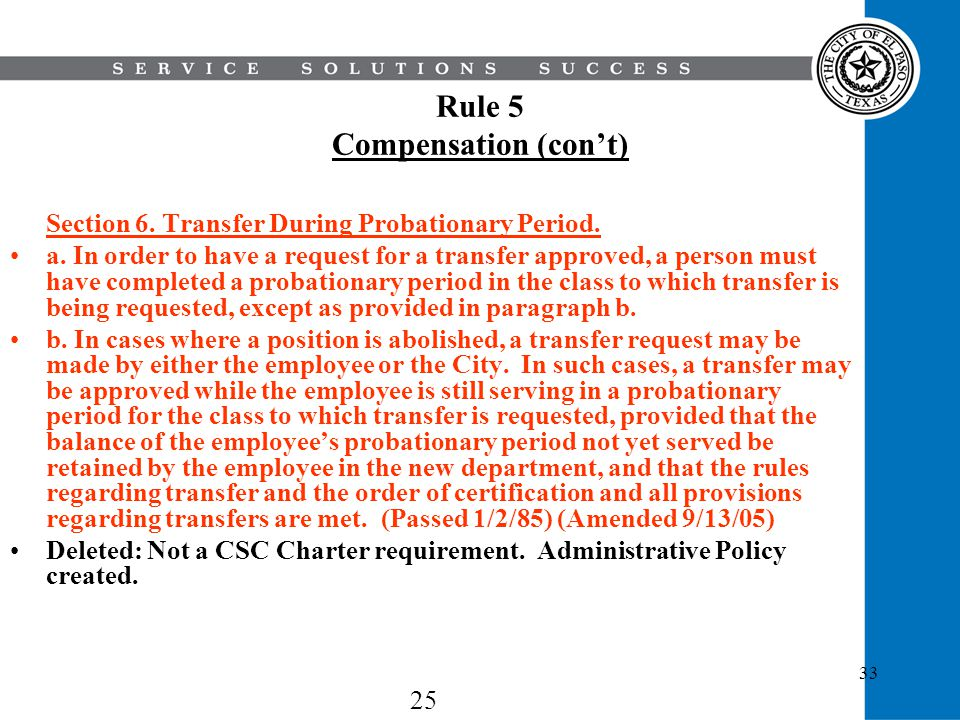 33 Rule 5 Compensation (cont) Section 6. Transfer During Probationary Period. a. In order to have a request for a transfer approved, a person must hav