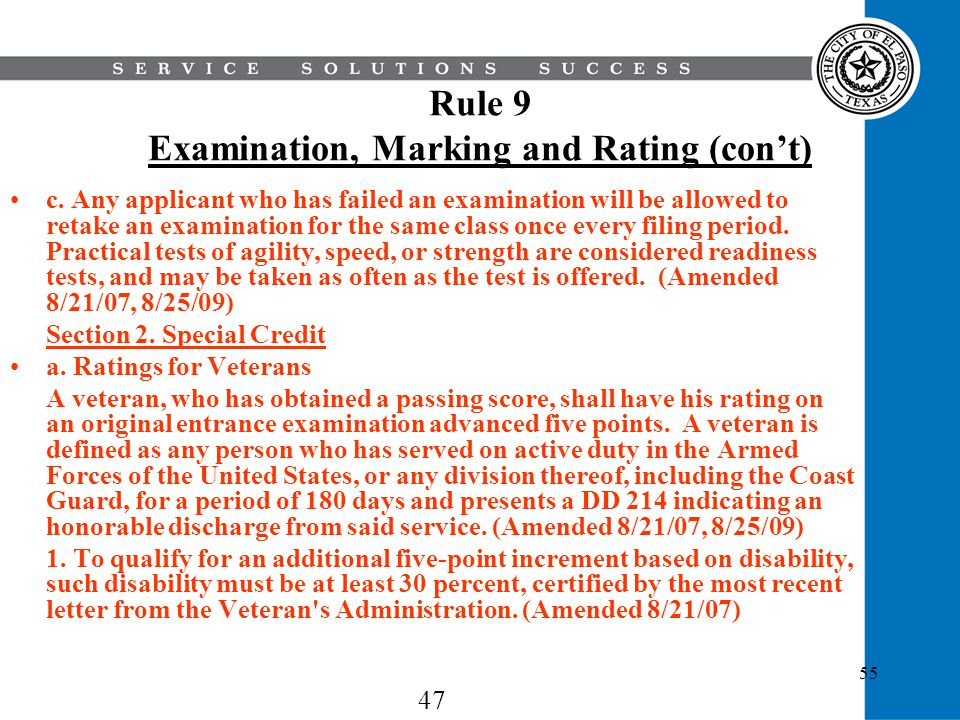 55 Rule 9 Examination, Marking and Rating (cont) c. Any applicant who has failed an examination will be allowed to retake an examination for the same