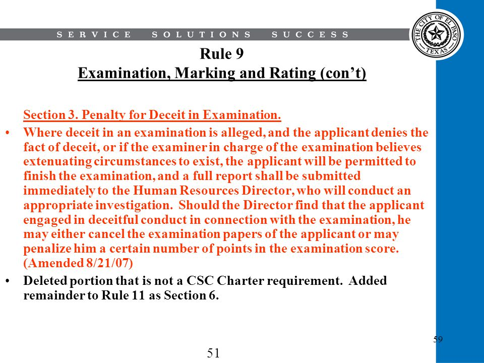59 Rule 9 Examination, Marking and Rating (cont) Section 3. Penalty for Deceit in Examination. Where deceit in an examination is alleged, and the appl
