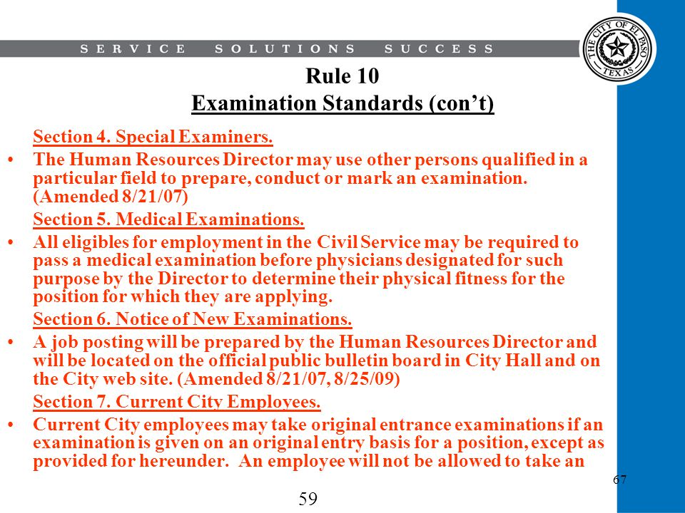 67 Rule 10 Examination Standards (cont) Section 4. Special Examiners. The Human Resources Director may use other persons qualified in a particular fie
