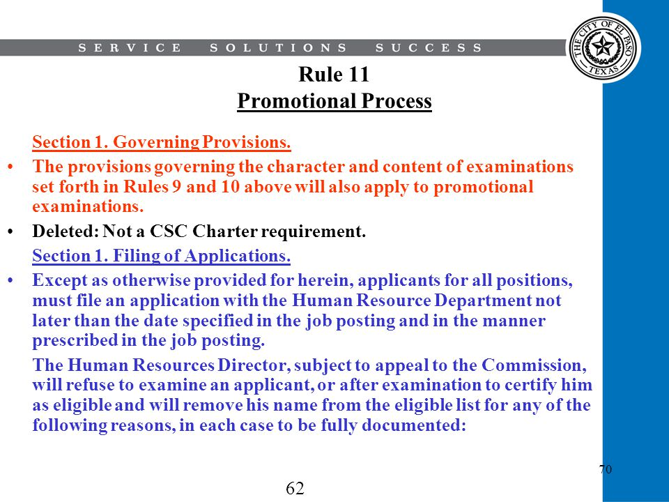 70 Rule 11 Promotional Process Section 1. Governing Provisions. The provisions governing the character and content of examinations set forth in Rules
