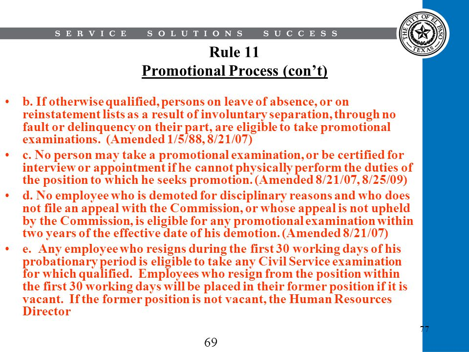 77 Rule 11 Promotional Process (cont) b. If otherwise qualified, persons on leave of absence, or on reinstatement lists as a result of involuntary sep