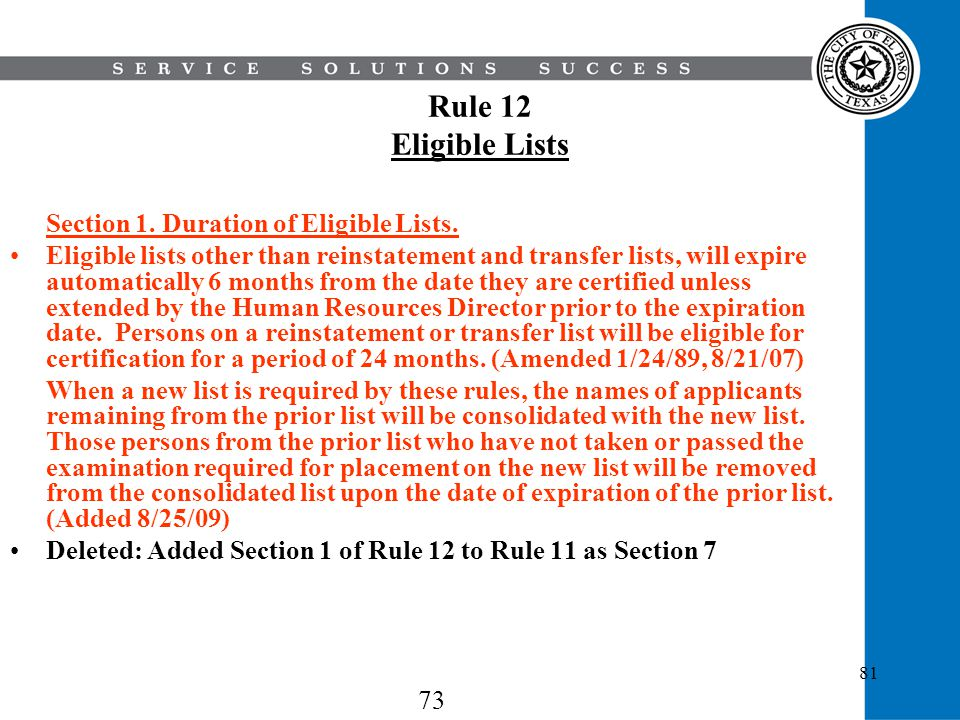 81 Rule 12 Eligible Lists Section 1. Duration of Eligible Lists. Eligible lists other than reinstatement and transfer lists, will expire automatically
