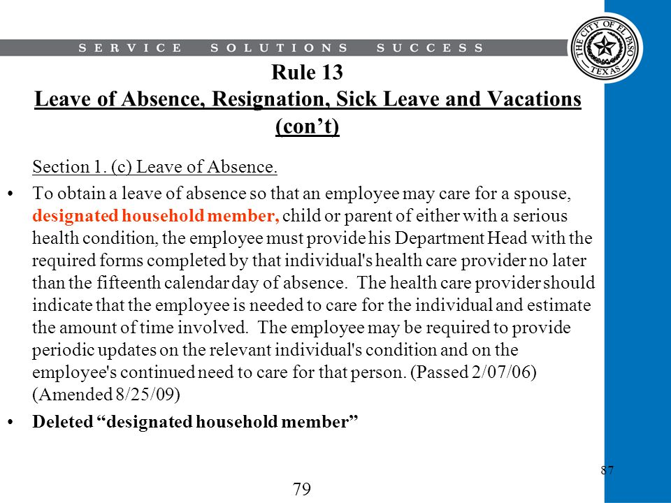 87 Rule 13 Leave of Absence, Resignation, Sick Leave and Vacations (cont) Section 1. (c) Leave of Absence. To obtain a leave of absence so that an emp