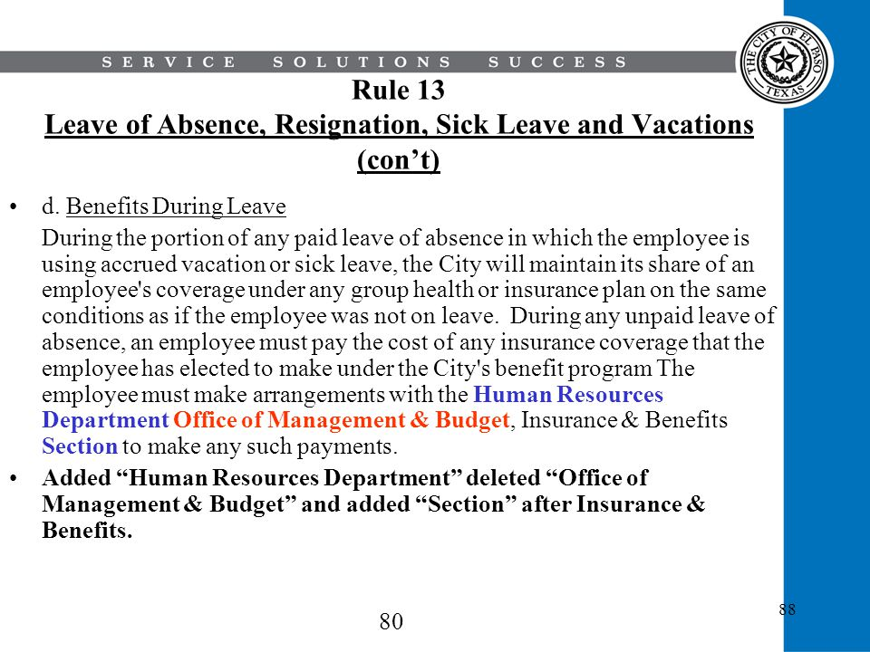 88 Rule 13 Leave of Absence, Resignation, Sick Leave and Vacations (cont) d. Benefits During Leave During the portion of any paid leave of absence in