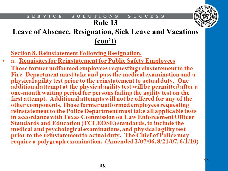 96 Rule 13 Leave of Absence, Resignation, Sick Leave and Vacations (cont) Section 8. Reinstatement Following Resignation. a. Requisites for Reinstatem