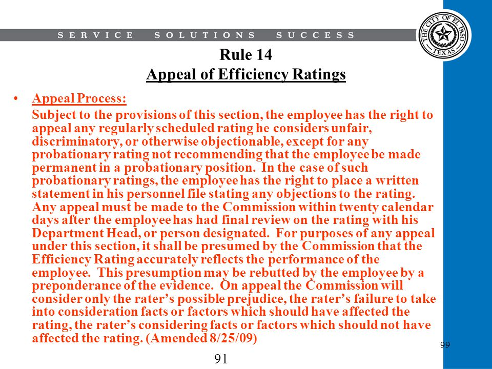 99 Rule 14 Appeal of Efficiency Ratings Appeal Process: Subject to the provisions of this section, the employee has the right to appeal any regularly