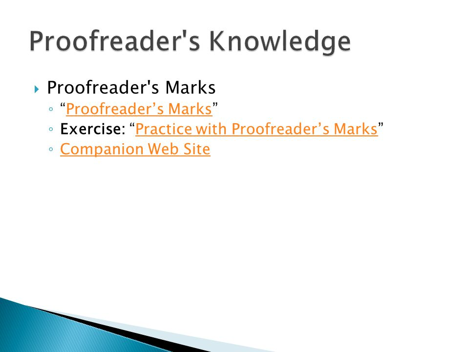 Proofreader s Marks Proofreaders Marks Exercise: Practice with Proofreaders MarksPractice with Proofreaders Marks Companion Web Site