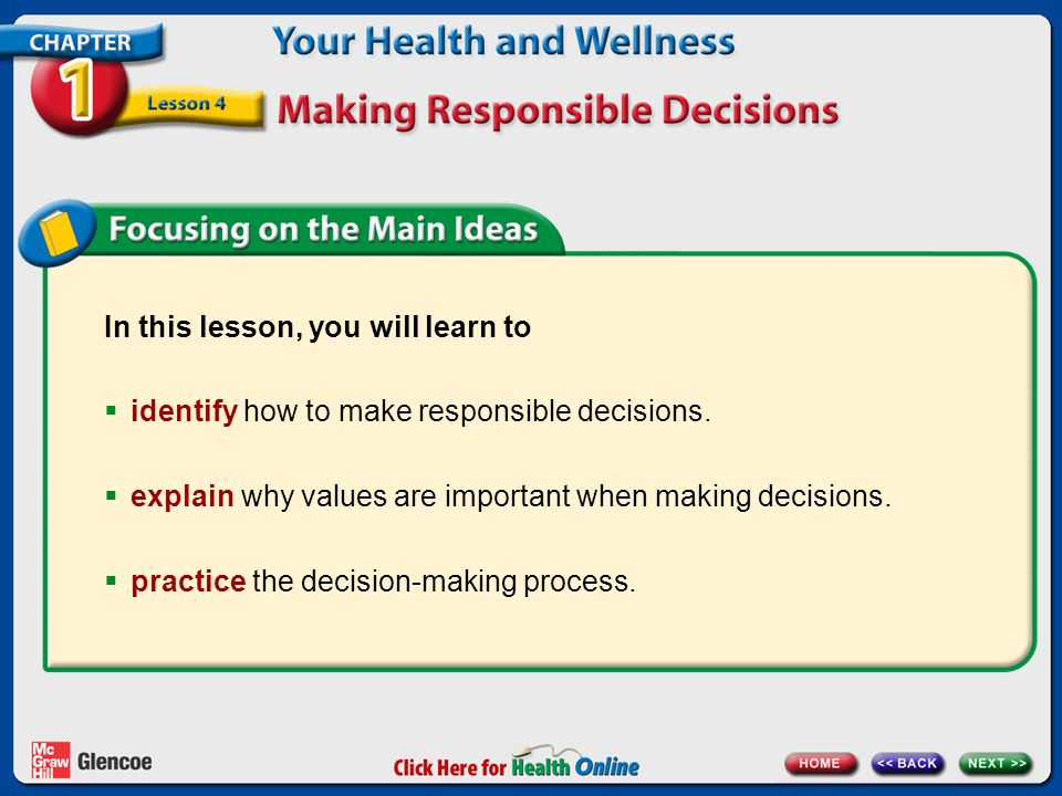 The Decision-Making Process Step 6: Make a Decision and Act on It Ask yourself: Were the results positive or negative.