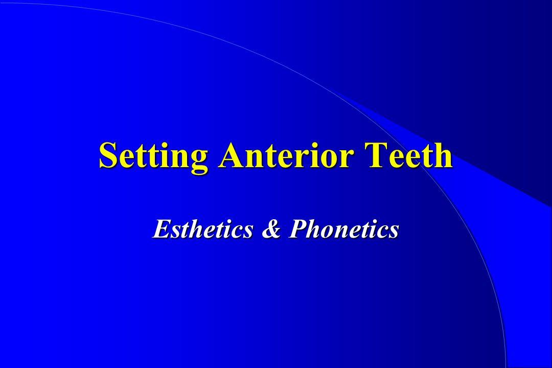 Setting Anterior Teeth Esthetics & Phonetics