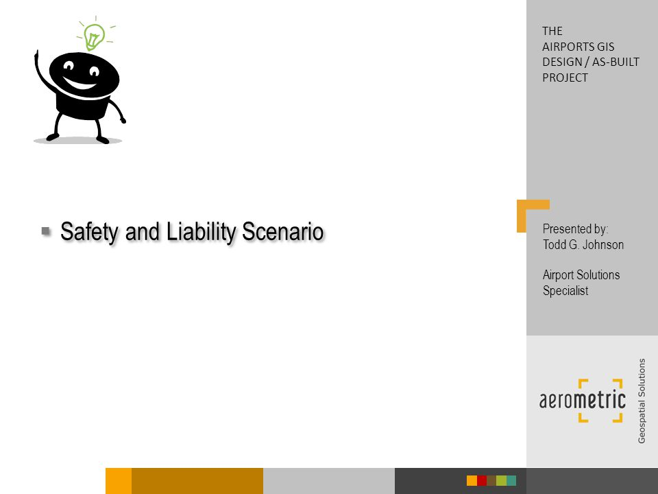 Safety and Liability Scenario Presented by: Todd G.
