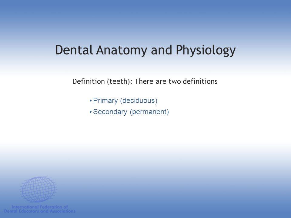 Enamel Dentin Cementum Dental Pulp The 4 main dental tissues: Dental Anatomy and Physiology Enamel Dentin Cementum Dental Pulp