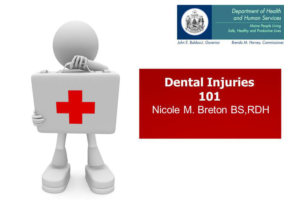Nicole M. Breton BS,RDH Dental Injuries 101