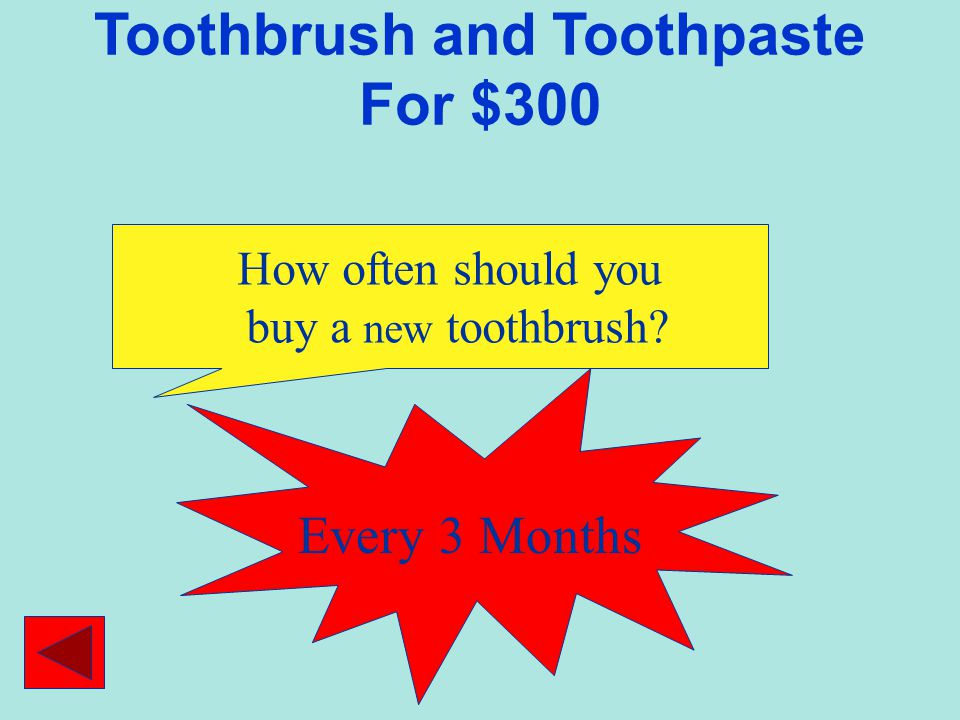 Brushing Your Teeth For $100 How many times a day should you brush your teeth? 2 times a day