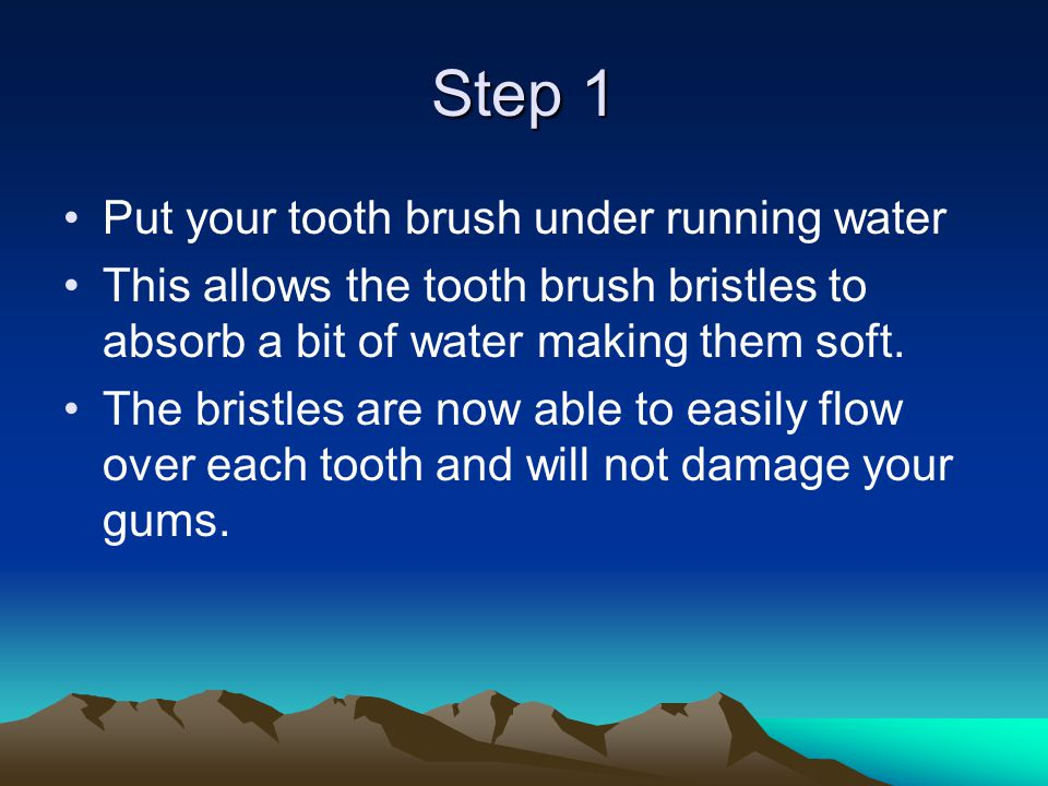 Step 2 Apply a thin layer of tooth paste from one end of the tooth brush bristles to the other end of the bristles