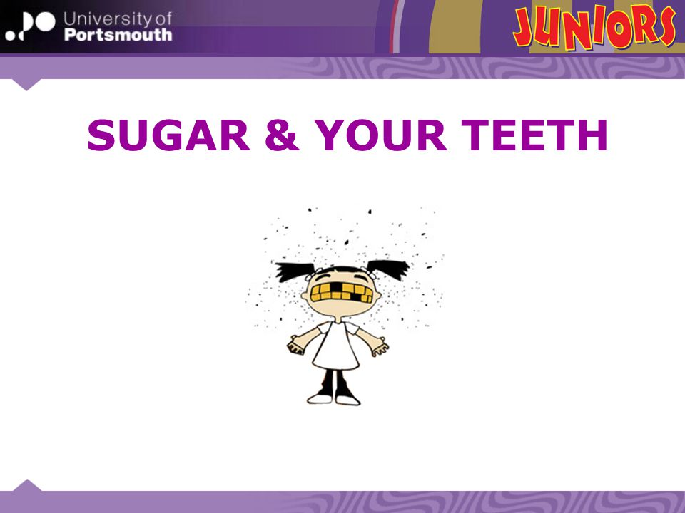 SUGAR & YOUR TEETH