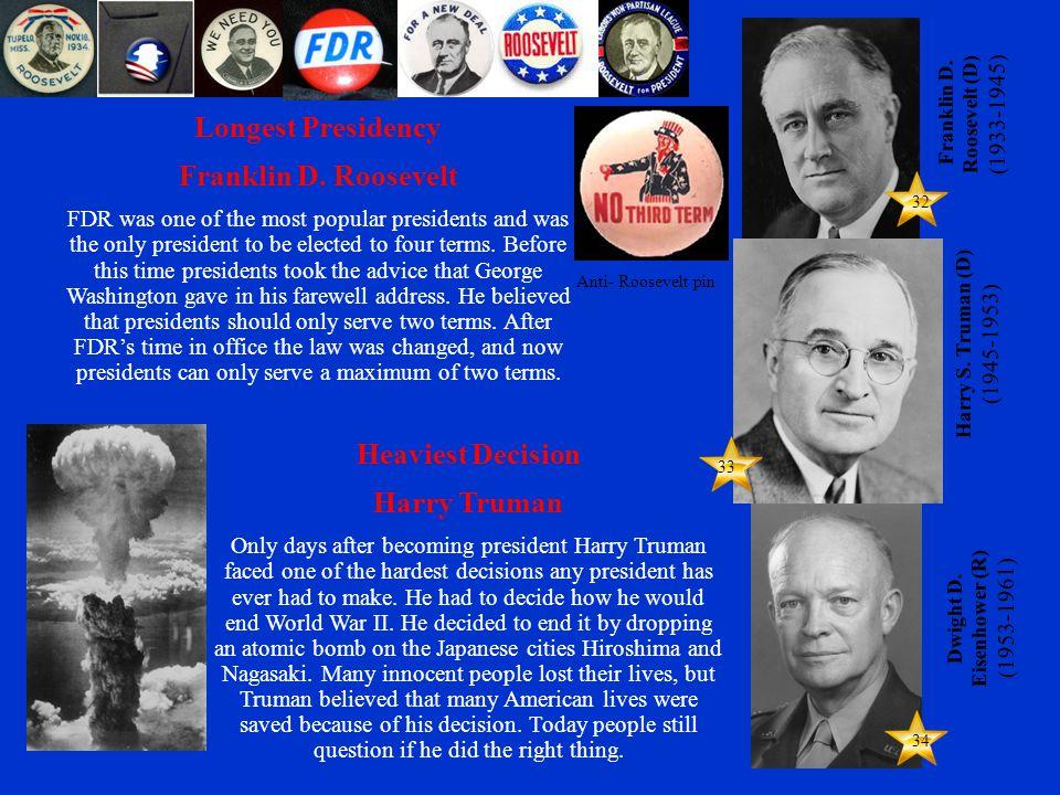 33 34 32 Franklin D. Roosevelt (D) (1933-1945) Harry S.