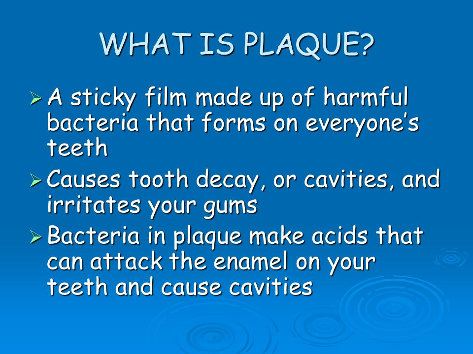 WHAT IS PLAQUE.