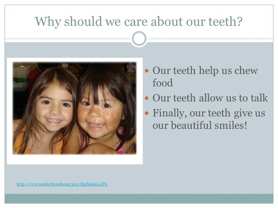 Why should we care about our teeth.