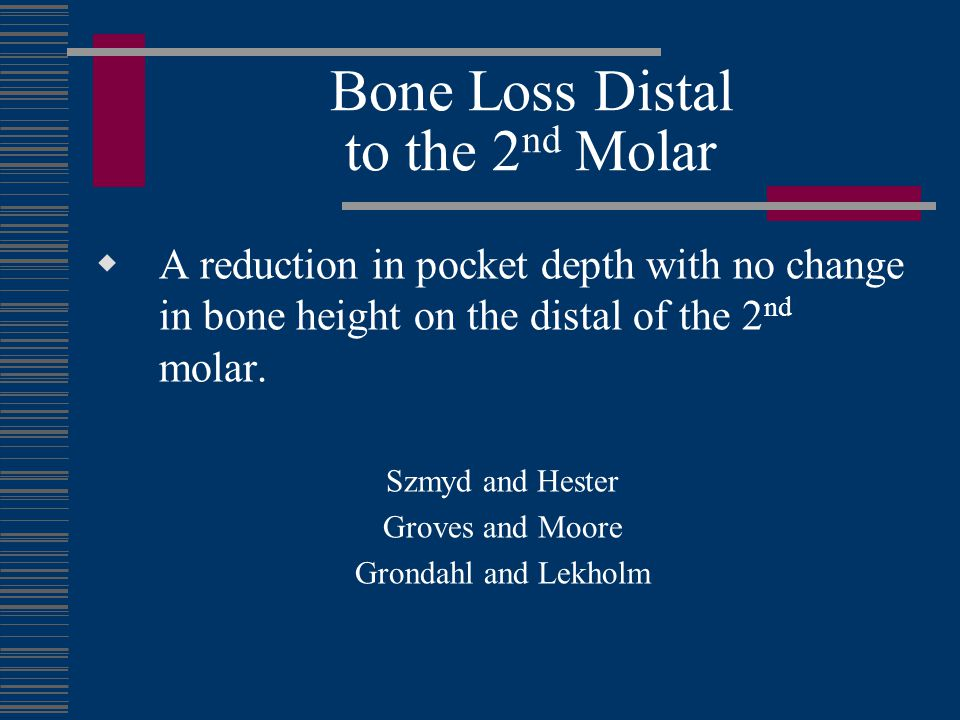 Bone Loss Distal to the 2 nd Molar Alveolar bone crest healing distal to the 2 nd molar is enhanced in younger patients with incompletely developed 3 rd molar roots.