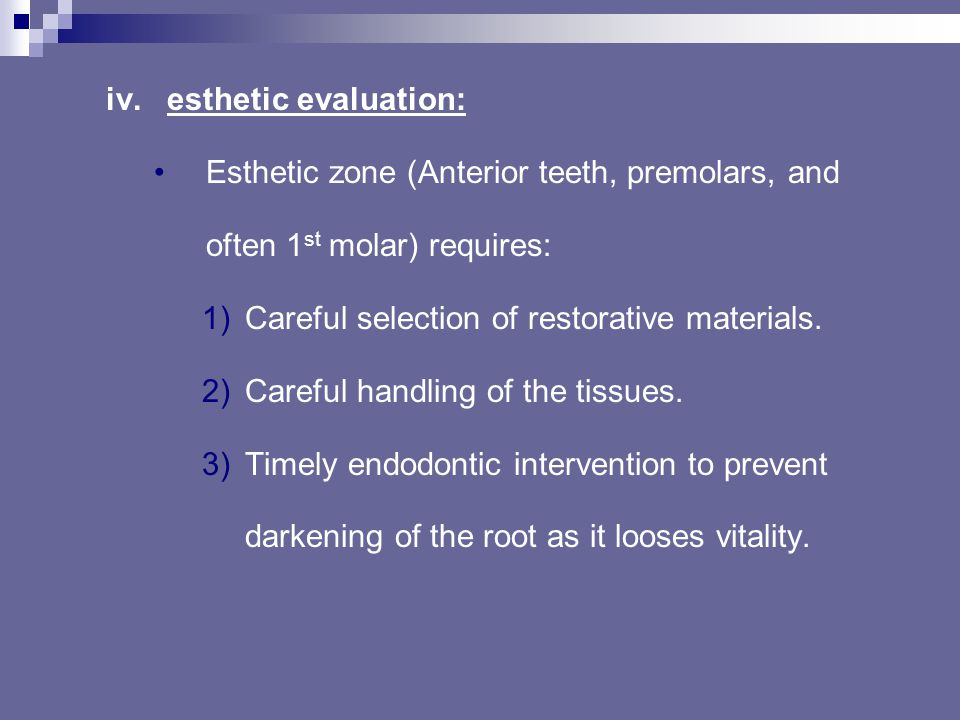 c.The amount of remaining coronal tooth structure: More than half conservative treatment with coronal restorations without posts. minimal post, core,