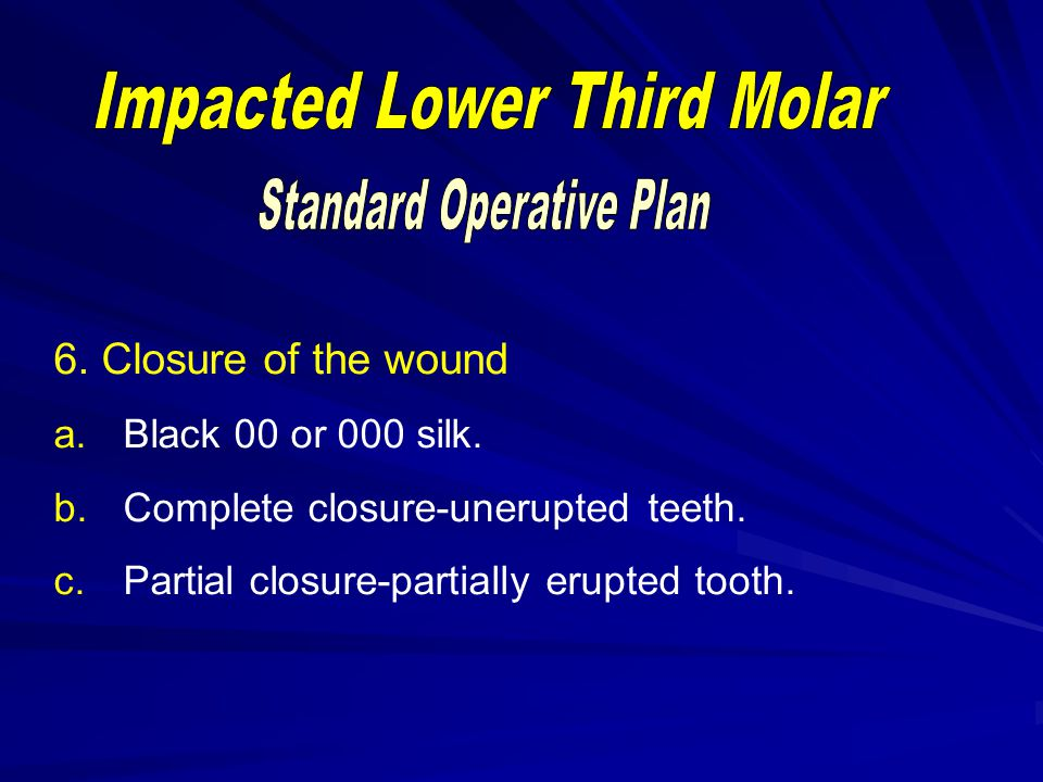 5.Preparation of wound for closure Irrigation. Residual tooth sac.