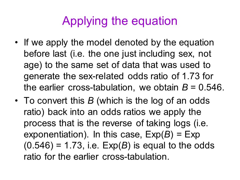 Applying the equation If we apply the model denoted by the equation before last (i.e.