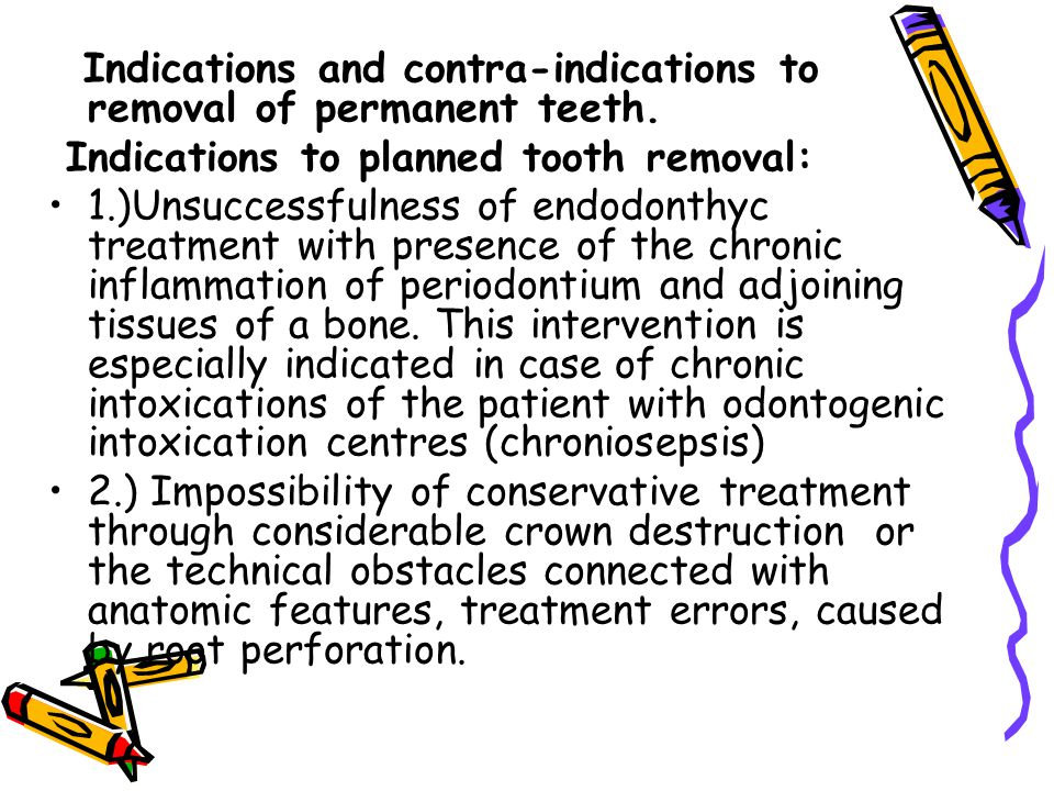 3.) Total destruction of crown part of the tooth, impossibility of using the root for tooth prosthetics.
