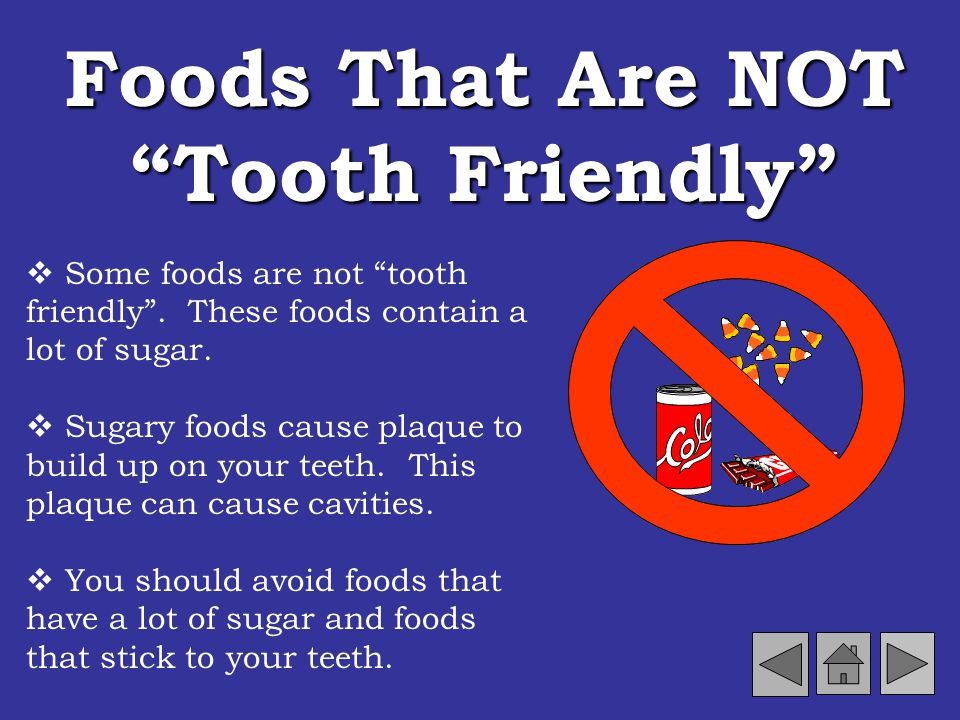 Eating Healthy Eating tooth friendly foods can also help keep your teeth in great shape! Milk and foods made from milk make your teeth strong. They ar