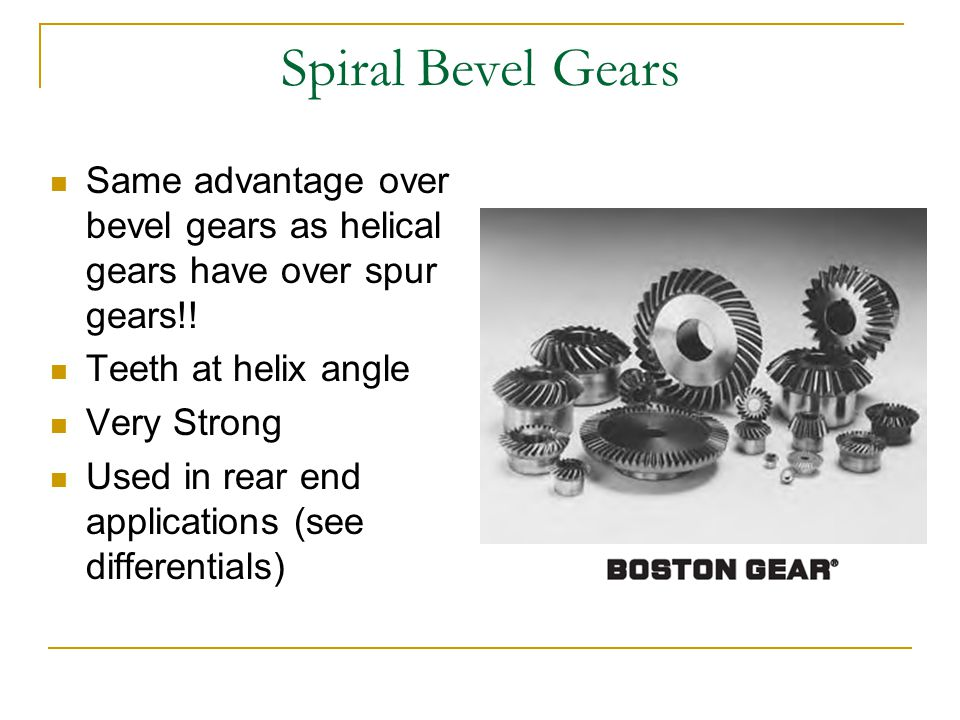 Gear Geometry Spur Gears Tooth Profile – Conjugate shape Conjugate Profile Tooth is thicker at base, maximum moment σ = M/s Pressure Angle (φ) - angle between tangent and perpendicular line to gear tooth surface Allows constant velocity ratio between mating gears and smooth power transmission Conjugate profile Fillet Radius