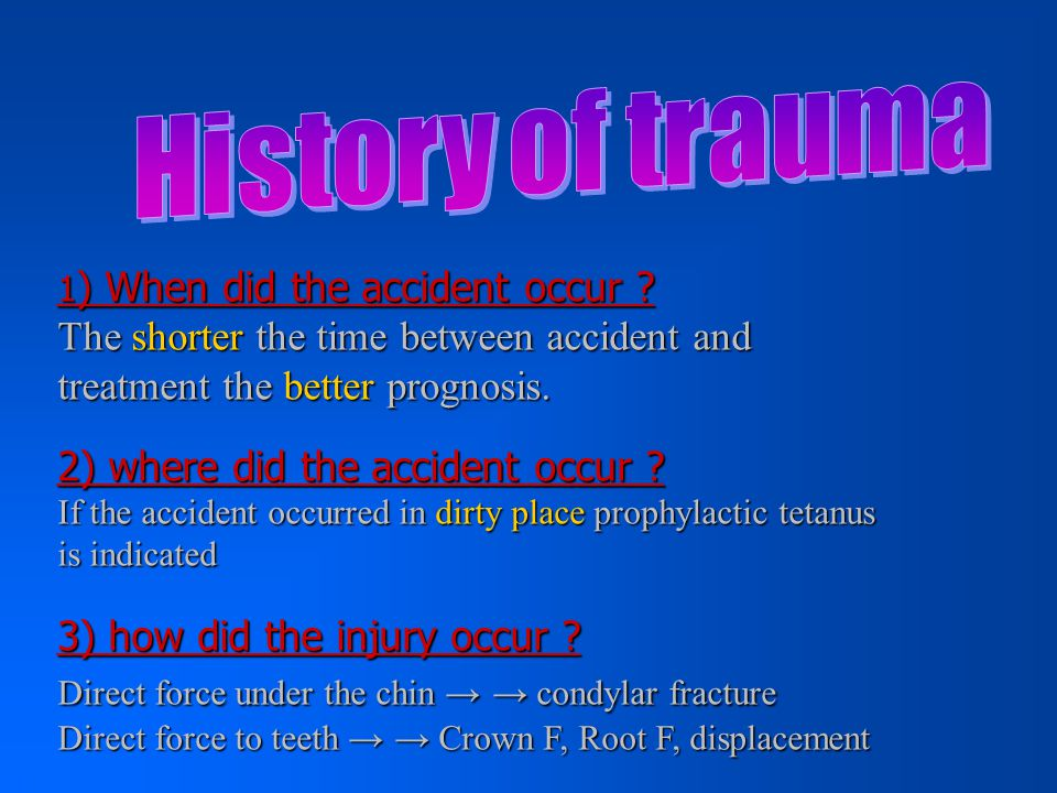 1) Intrusion: Displacement the tooth into the socket A) primary tooth: will re-erupted over a period of few months.