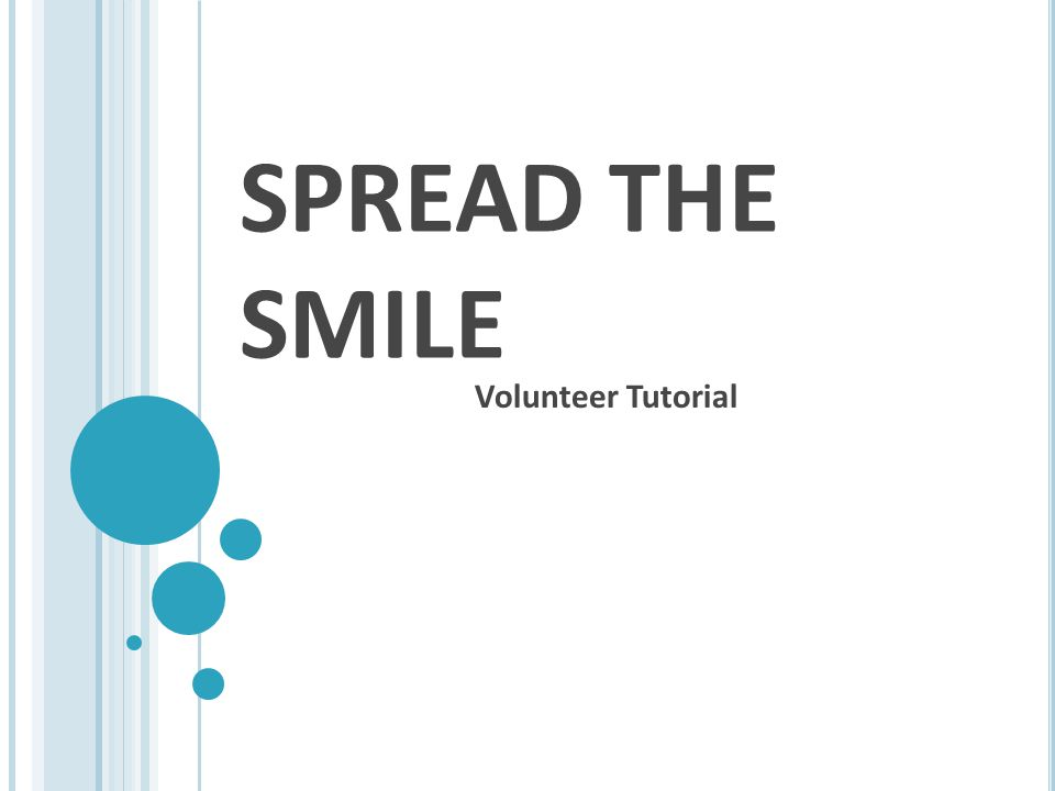 SPREAD THE SMILE Volunteer Tutorial