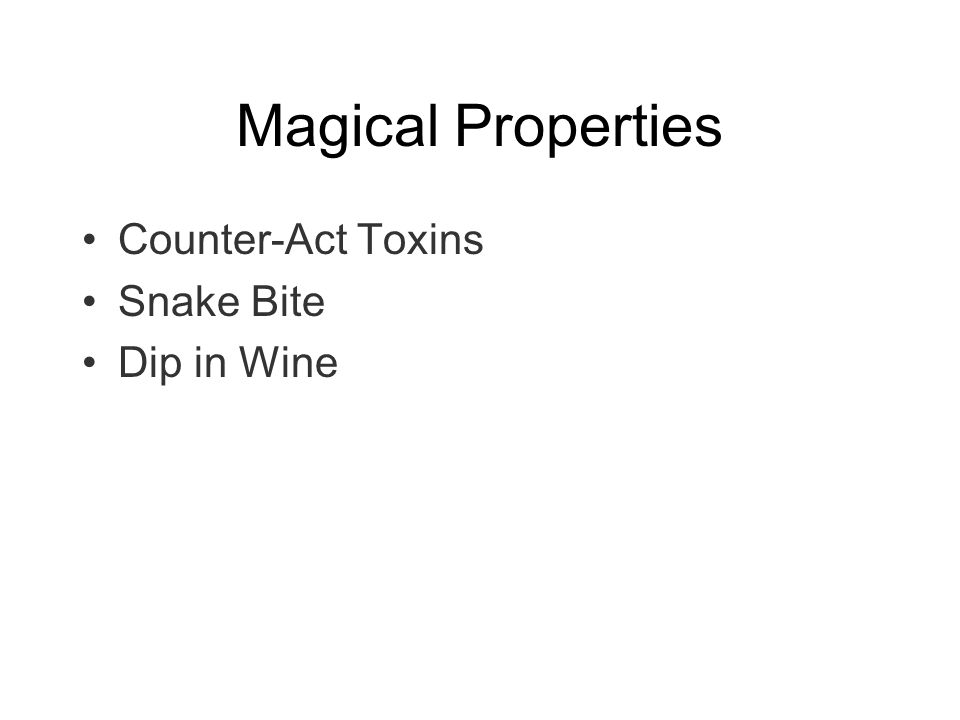 Magical Properties Counter-Act Toxins Snake Bite Dip in Wine