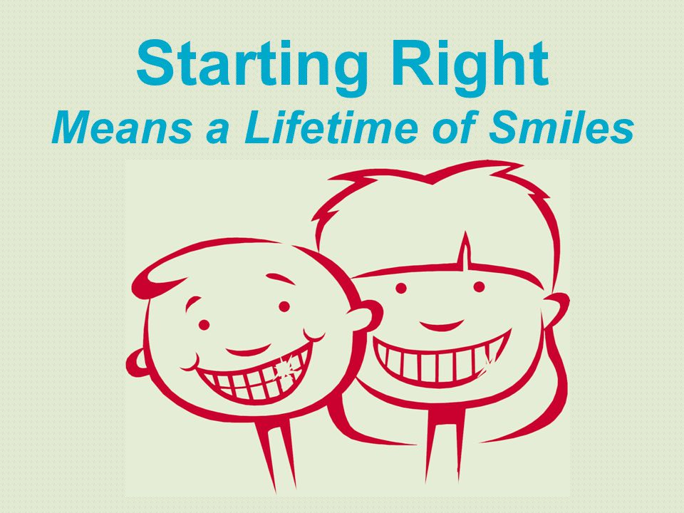 Starting Right Means a Lifetime of Smiles