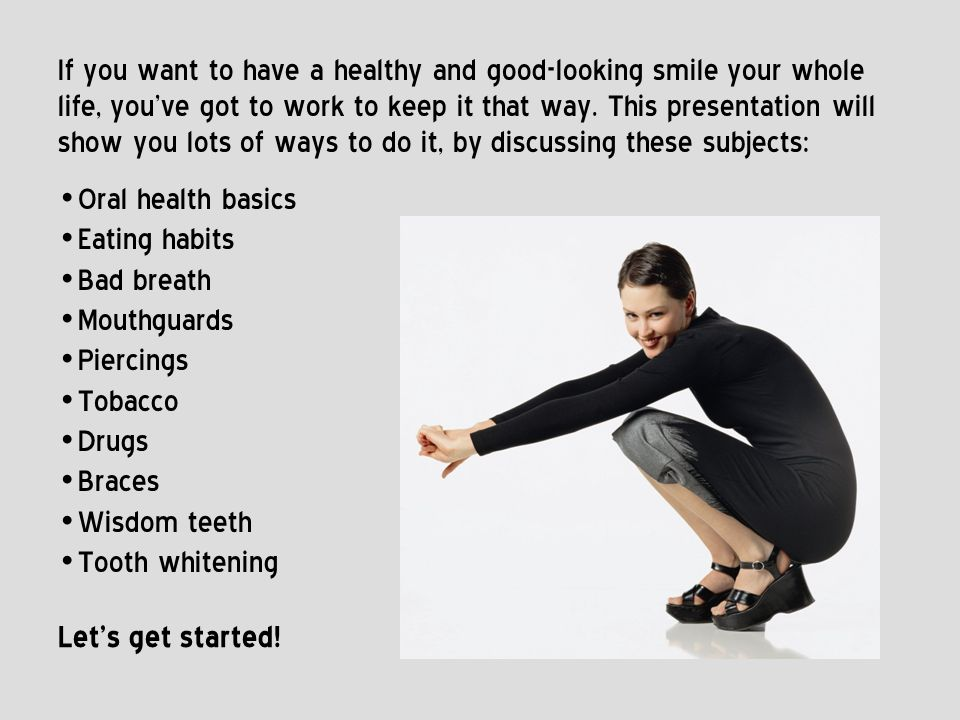 If you want to have a healthy and good-looking smile your whole life, youve got to work to keep it that way. This presentation will show you lots of w