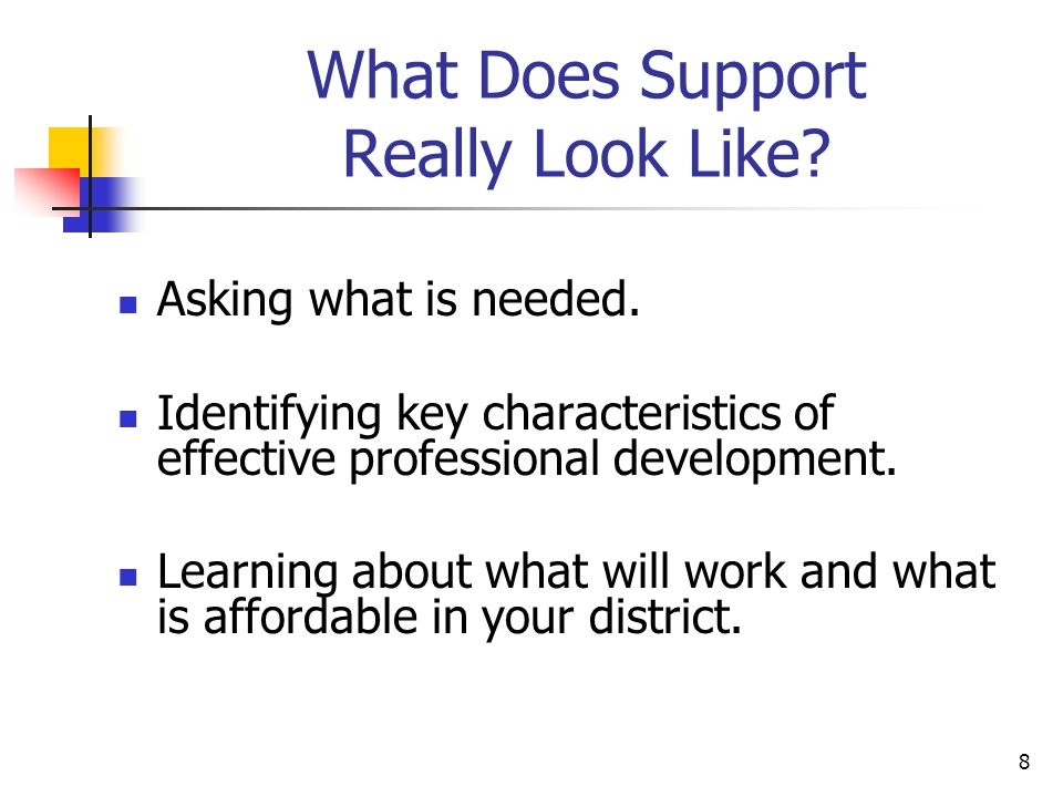 8 What Does Support Really Look Like. Asking what is needed.