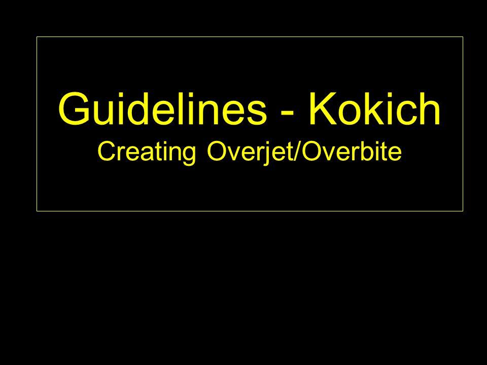 Guidelines - Kokich Creating Overjet/Overbite