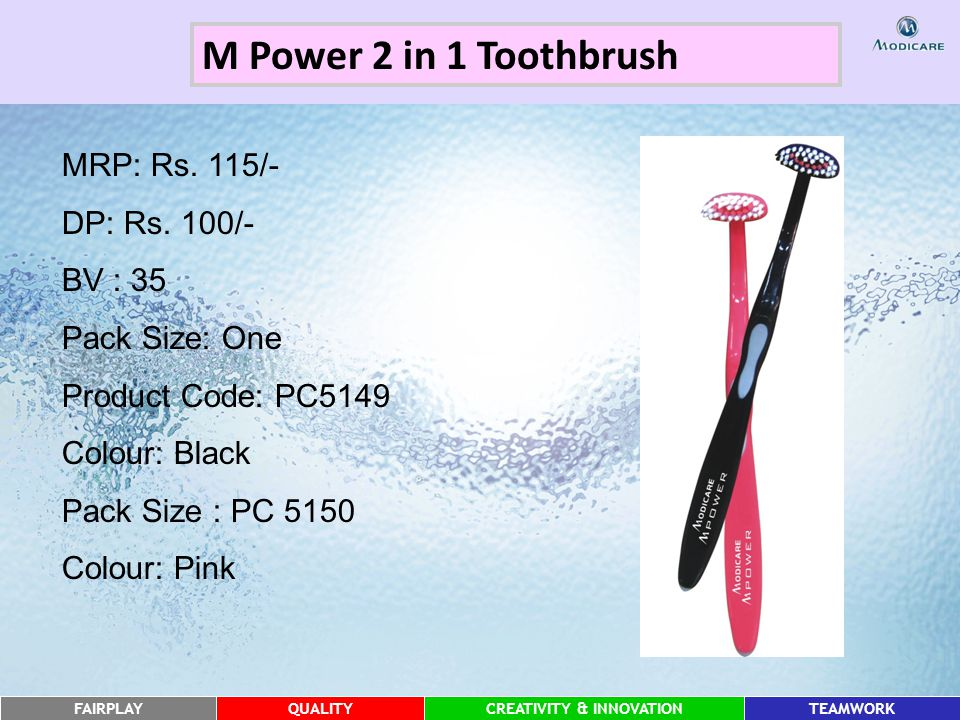 FAIRPLAYQUALITYCREATIVITY & INNOVATIONTEAMWORK M Power 2 in 1 Toothbrush MRP: Rs.