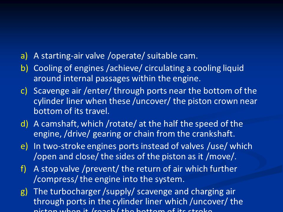 a) a)A starting-air valve /operate/ suitable cam.