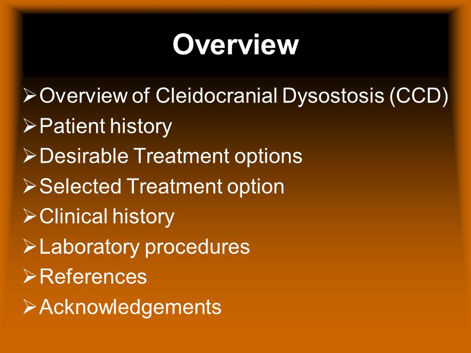 Overview of CCD Cleidocranial Dysostosis (CCD): CCD is an inherited disorder of bone development 1-6 Characterized by absent or incomplete formed collarbone 1-6 Abnormal shape of skull with depression of sagittal suture 1-6 Characteristic facial appearance 1-6 Short stature and dental abnormalities 1-6 Affected chromosomes 6 and 18 1-6